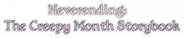 Neverending: The Creepy Month Storybook